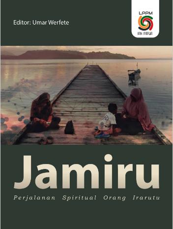 Jamiru ; Perjalanan Spritual Orang Irarutu